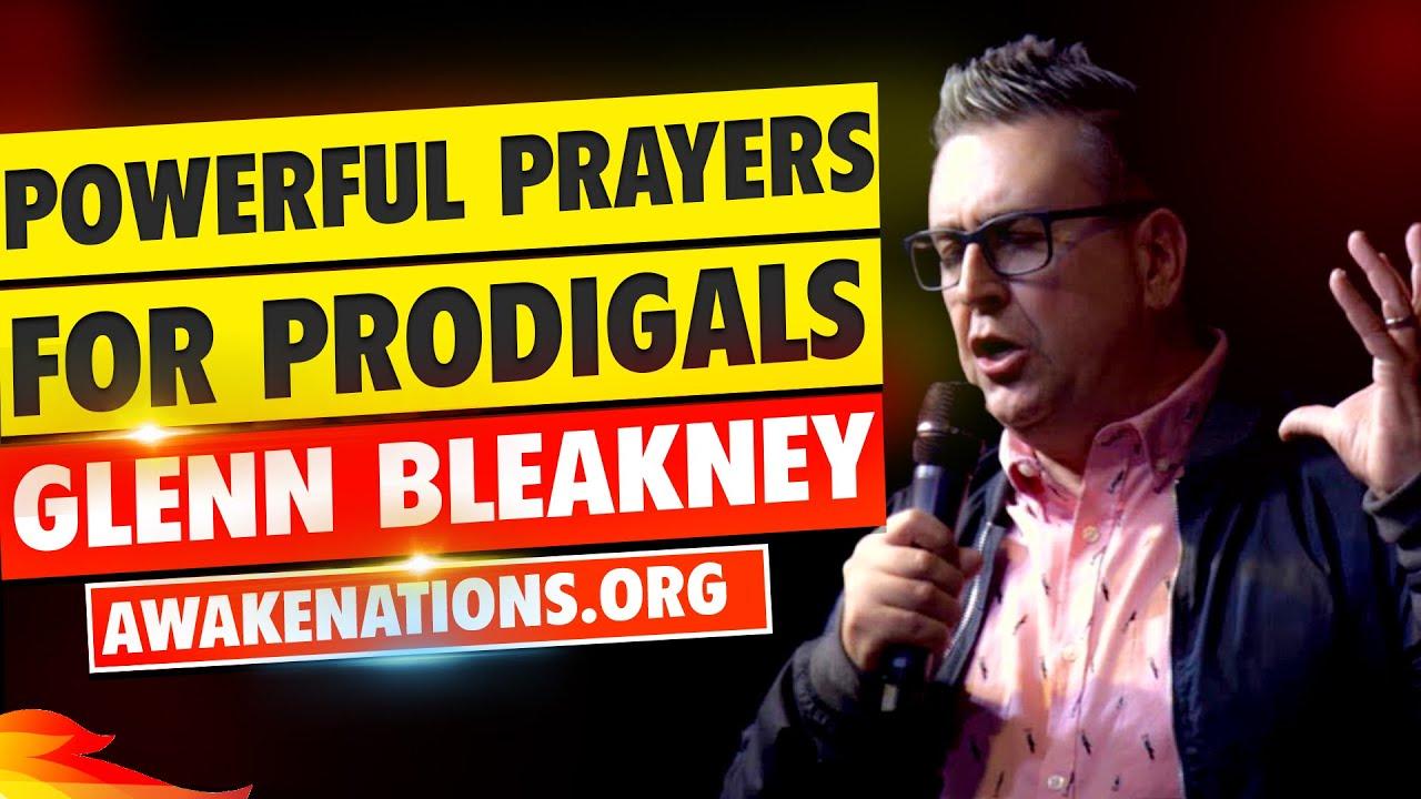 Powerful Prayers for Prodigals | Glenn Bleakney