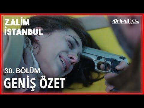 Zalim İstanbul 30. Bölüm Geniş Özet