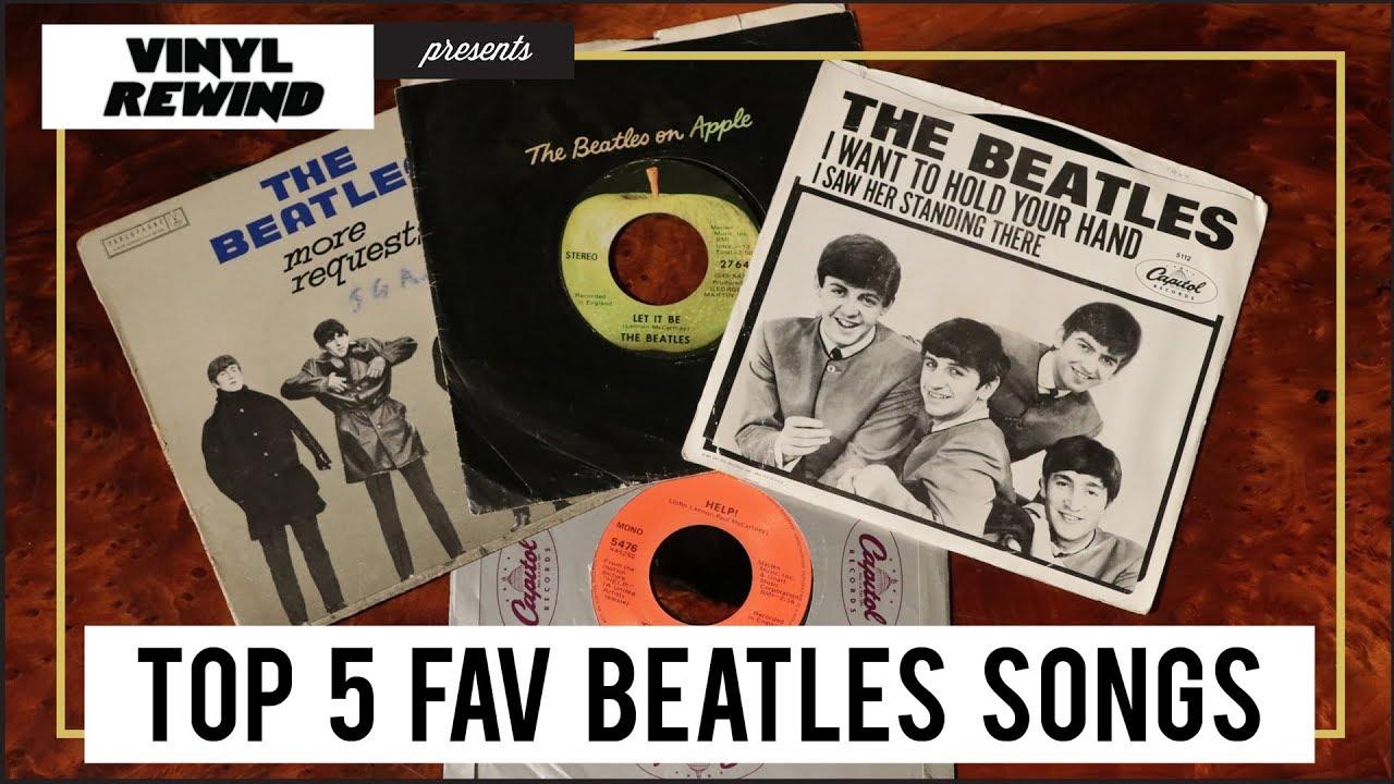 My Top 5 Favorite Beatles Songs | Vinyl Rewind