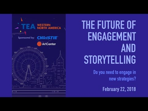 TEA Education Panel: The Future of Engagement and Storytelling - AR/VR/MR - February 22, 2018