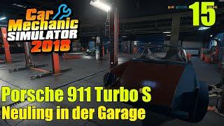 Porsche 911 Turbo S    #15   Neuling in der Garage   Car Mechanic Simulator 2018