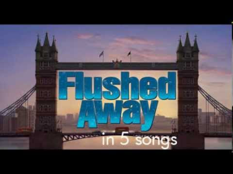 Flushed Away in 5 Songs