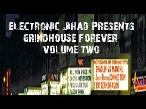 Electronic Jihad Presents  Grindhouse Forever Volume Two