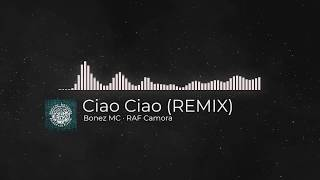 Ciao Ciao · Bonez MC · RAF Camora (Remix)