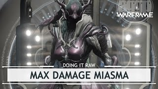 Warframe Playtest: Max Damage Miasma [doingitraw]
