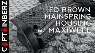 Ed Brown 1911 Maxi-Well and Mainspring Housing (Magwell)