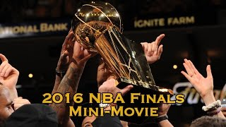 2016 NBA Finals Mini-Movie (Full) Cavs Defeat Warriors 4-3 thumbnail