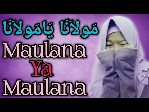 maulana-ya-maulana-مَولاَنَا-يَامَولاَنَا