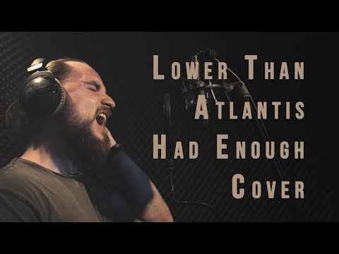 Vidéo Lower Than Atlantis - Had Enough (Vocal, Guitar / Bass cover)