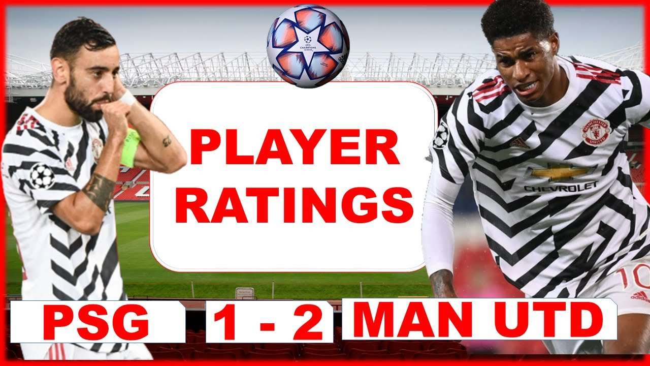 Player Ratings Psg 1 2 Manchester United With Rokani Champions League 2020 21 Youtube