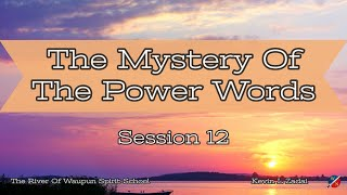 The Mystery Of The Power Words @ The River Of Waupun Session Twelve
