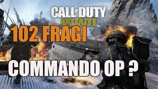 CALL OF DUTY WW2 - COMMANDO JEST OP? 102 FRAGI!!!