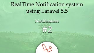 Notification #2 - RealTime Notification system using Laravel 5.5