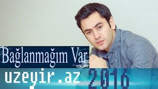 Uzeyir Mehdizade Baglanmagim Var Audio 2016