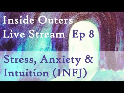 Inside Outers Live Stream Ep8 - Stress, Anxiety and Intuition - YouTube