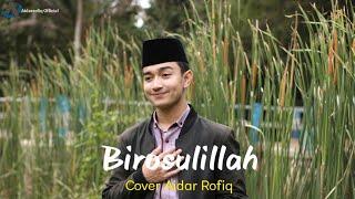 BIROSULILLAH - by Aidar Rofiq || cover song