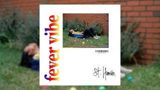 St. Humain - Fever Vibe (Official Audio)