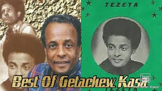 Best of Getachew kasa(Tezeta) non stop music   ጌታቸው ካሳ የሙዚቃ ስብስብ
