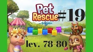Pet Rescue Saga #19 Level 78-80 (King) Gameplay