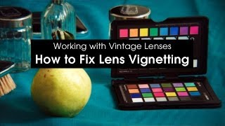 How to Fix Lens Vignetting - Working with Vintage Lenses