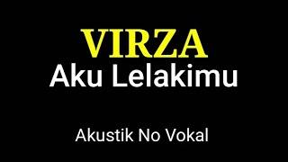 Virza/Anang Hermansyah - Aku Lelakimu (Karaoke Akustik) #karaoke#akulelakimu#virza