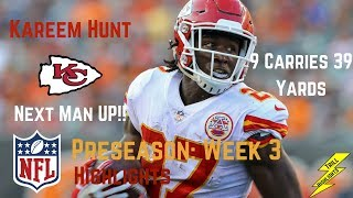 Kareem hunt week 3 preseason highlights spencer ware injuried | 8/25/2017