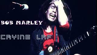 BOB MARLEY -- CRYING LAF