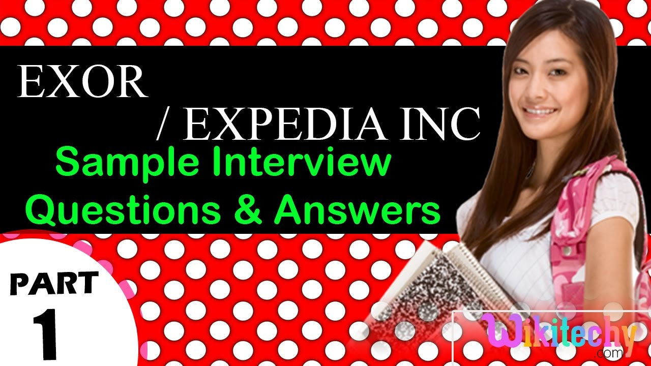 exor | expedia inc top most interview questions and answers for ...