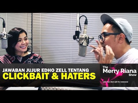 JAWABAN JUJUR EDHO ZELL TENTANG CLICKBAIT DAN HATERS | The Merry Riana Show | Merry Riana