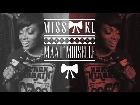MissKL.com Presents MAAD*MOISELLE