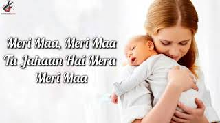 Meri Maa Lyrics – Jubin Nautiyal | Javed Mohsin | Danish Sabri |