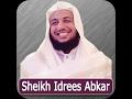 Download Quran Recitation Very Emotional Voice Idrees Abkar تلاوة مبكية بصوت خاشع للشيخ ادريس ابكر MP3 song and Music Video