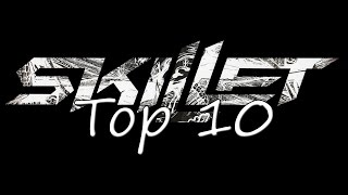 Repeat youtube video Top 10 Skillet songs