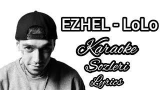Ezhel - Lolo Karaoke Sözleri Lyrics