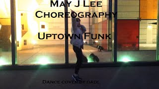 May J Lee Choreography - Uptown Funk/ Dance cover by Mag