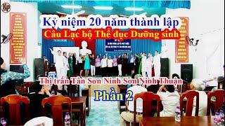 Kỷ niệm 20 năm thành lập CLB Thể dục Dưỡng sinh thị trấn Tân Sơn Ninh Sơn Ninh Thuận II Phần 2