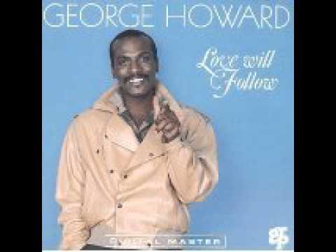 George Howard - Love Will Follow