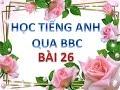 Học tiếng Anh qua BBC news - Bài 26 - Hoc tieng anh qua BBC New HD