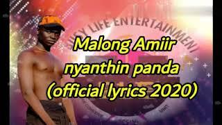 Malong Amiir _Nyanthin panda .south sudan music 2020