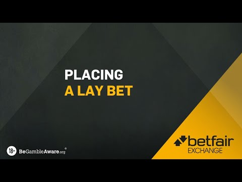 How to place a lay bet on the Betfair Exchange