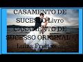 CASAMENTO DE SUCESSO Livro CASAMENTO DE SUCESSO ORIGINAL -Luiza Freitas ...