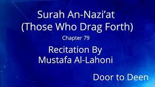 Surah An-Nazi'at (Those Who Drag Forth) Mustafa Al-Lahoni  Quran Recitation