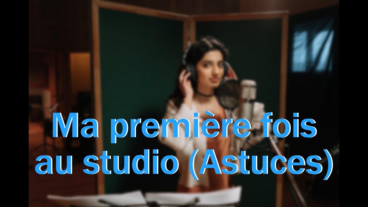 Ma première fois au studio (Astuce)