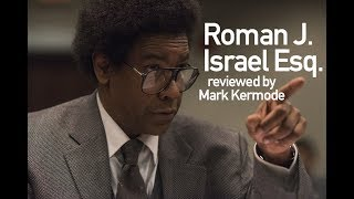 Roman J.  Israel Esq. reviewed by Mark Kermode