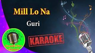 [Karaoke] Mill Lo Na- Guri- Karaoke Now