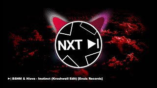 BSHM &amp Hieva - Instinct (Kroshwell Edit) [Ensis Records]