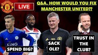 LIVE! Q&A, HOW WOULD YOU FIX MANCHESTER UNITED?? #MUFC #MANC...
