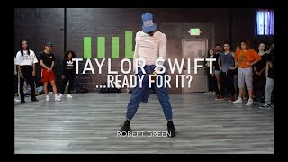 Taylor Swift - ...Ready For It? | Robert Green Choreography Mp3
