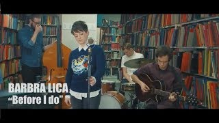 Barbra Lica - Before I Do (Live in the Library)