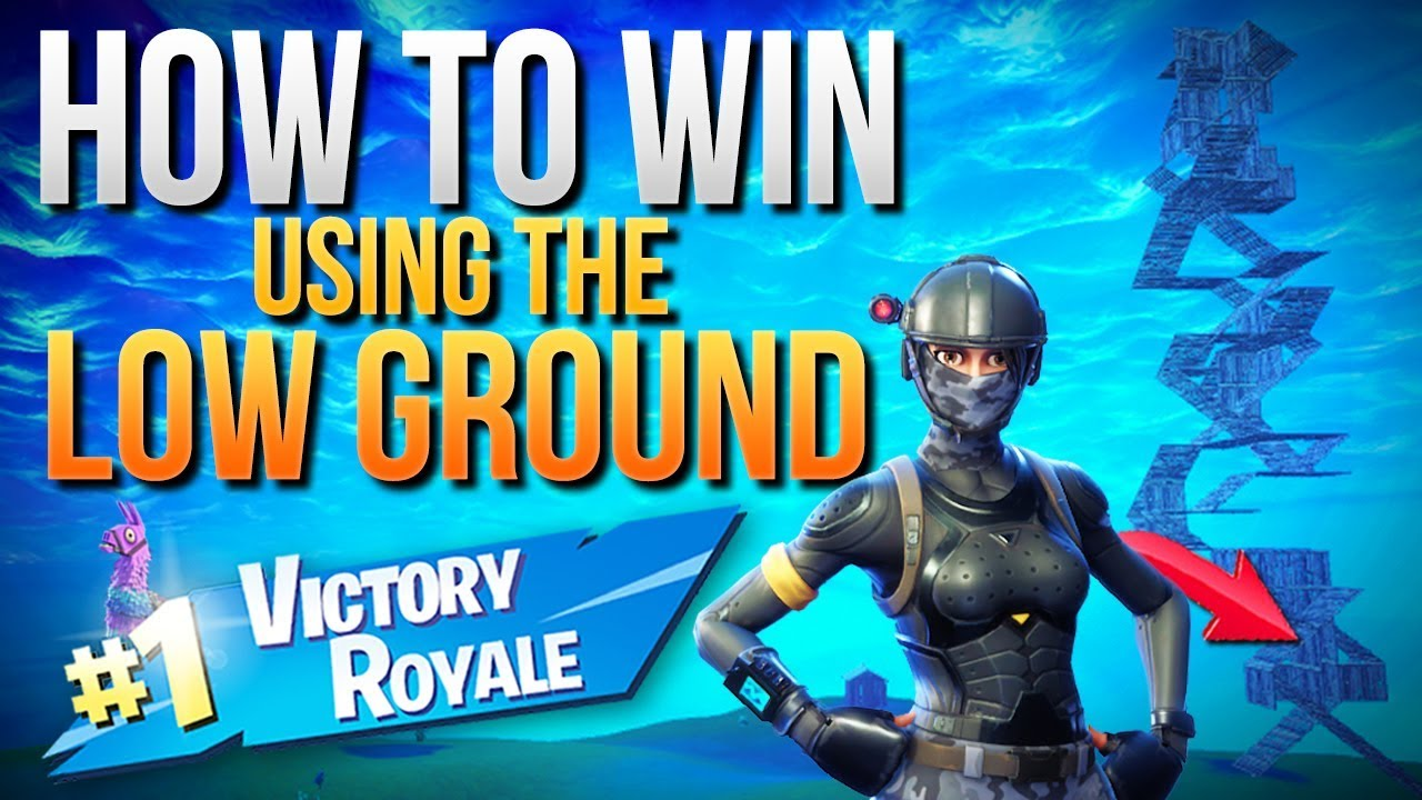 How To Win Using The Low Ground To Dominate Opponents Fortnite Battle Royale